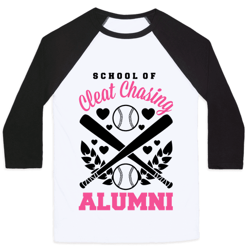 School Of Cleat Chasing Alumni Baseball Tee