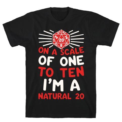 On A Scale Of One To Ten I'm A Natural 20 Mens T-Shirt
