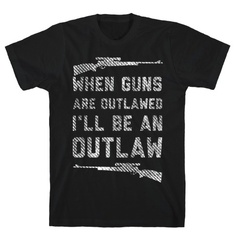 I'll Be an Outlaw Mens T-Shirt