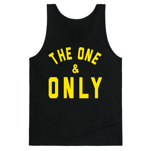 The One And Only Tank Top