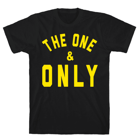 The One And Only Mens T-Shirt