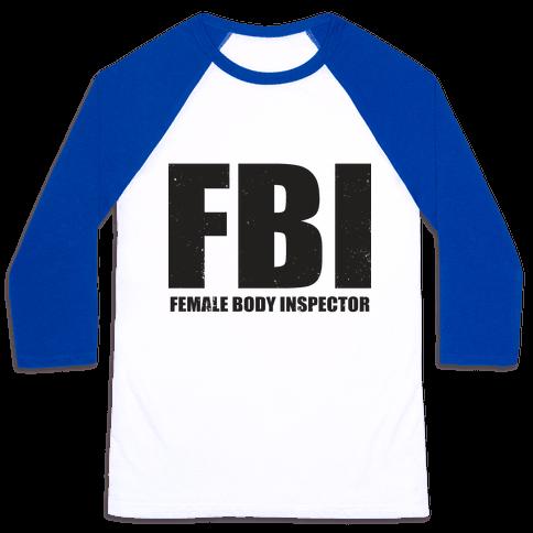FBI (Female Body Inspector) (Tank) Baseball Tee