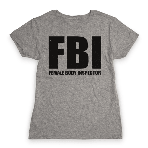 FBI (Female Body Inspector) (Tank) Womens T-Shirt