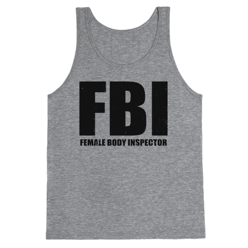FBI (Female Body Inspector) (Tank) Tank Top