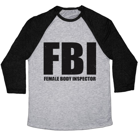b16f6cfe FBI (Female Body Inspector) (Tank) Baseball Tee | LookHUMAN