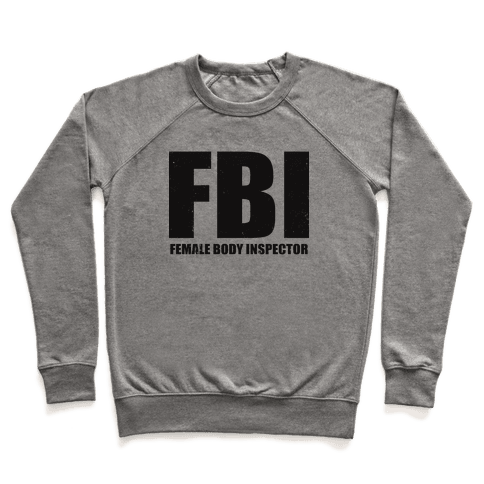 FBI (Female Body Inspector) (Tank) Pullover