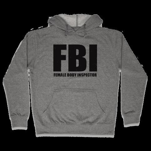 FBI (Female Body Inspector) (Tank) Hooded Sweatshirt