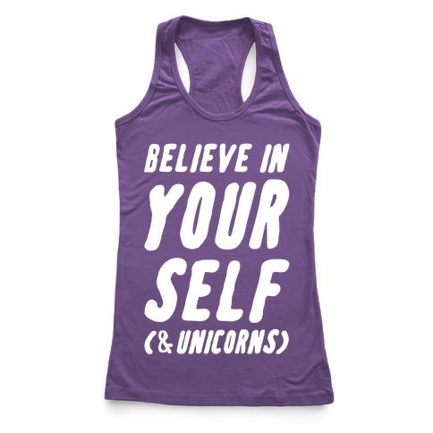 Believe in Yourself and Unicorns Racerback Tank Top