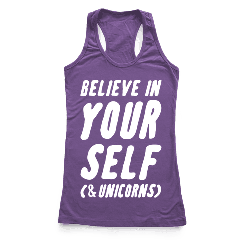 Believe in Yourself and Unicorns Racerback Tank Top
