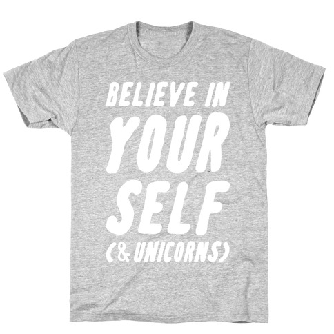 Believe in Yourself and Unicorns T-Shirt
