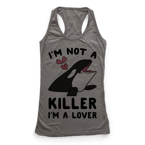 I'm Not A Killer I'm A Lover Racerback Tank Top