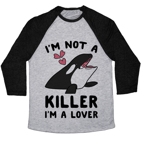 I'm Not A Killer I'm A Lover Baseball Tee