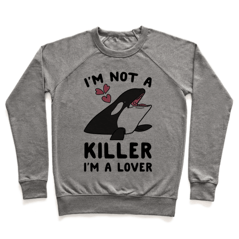 I'm Not A Killer I'm A Lover Pullover