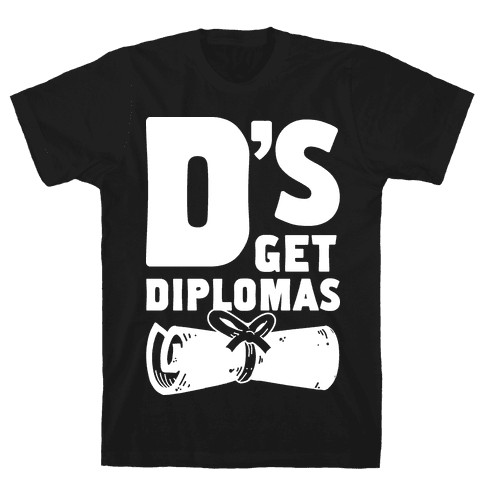 D's Get Diplomas Mens T-Shirt
