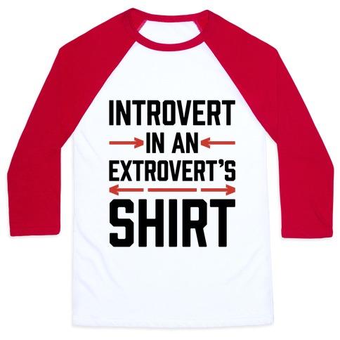 Introvert In An Extrovert's Shirt Baseball Tee