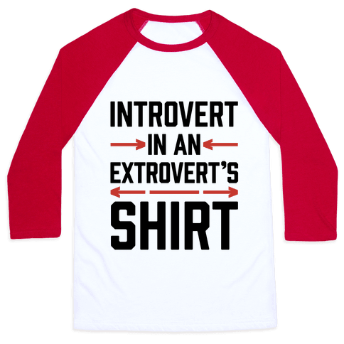 Introvert In An Extrovert's Shirt Baseball Tee