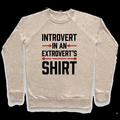 Introvert In An Extrovert's Shirt Pullover