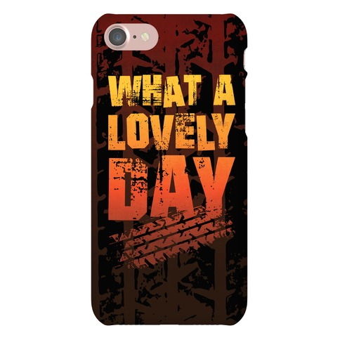 What A Lovely Day Phone Case