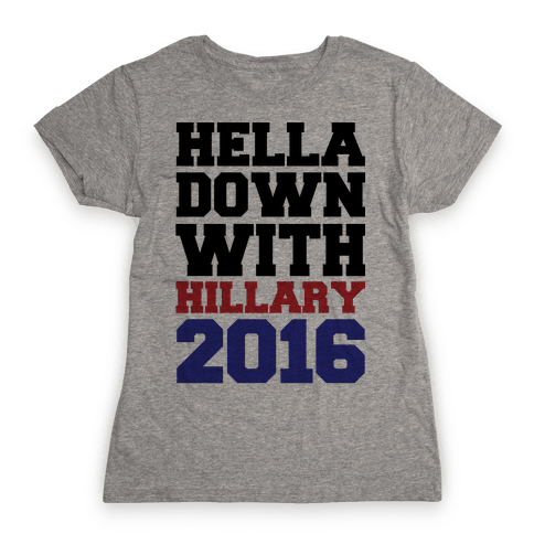 Hella Down with Hillary Womens T-Shirt