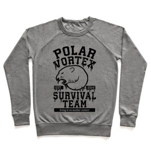 Polar Vortex Survival Team Pullover