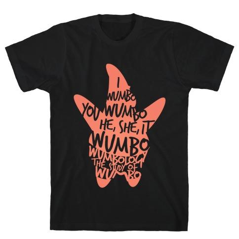 I Wumbo, You Wumbo, He/She/It Wumbo T-Shirt