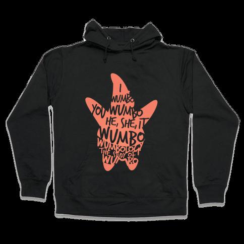 I Wumbo, You Wumbo, He/She/It Wumbo Hooded Sweatshirt