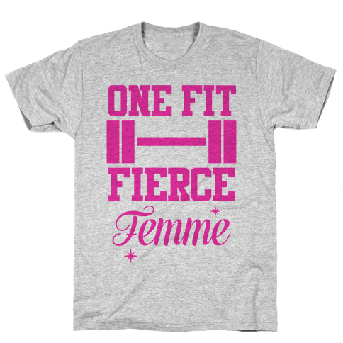 One Fit Fierce Femme Mens T-Shirt