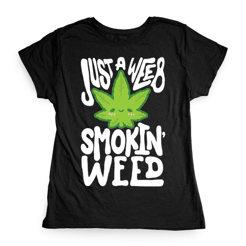 Just A Weeb Smokin' Weed Womens T-Shirt