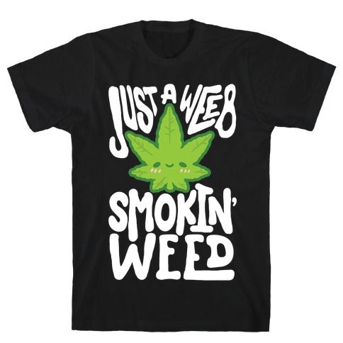 Just A Weeb Smokin' Weed T-Shirt