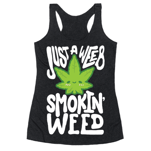 Just A Weeb Smokin' Weed Racerback Tank Top