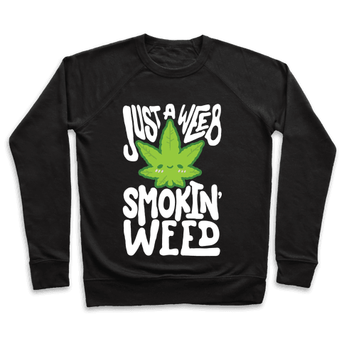 Just A Weeb Smokin' Weed Pullover