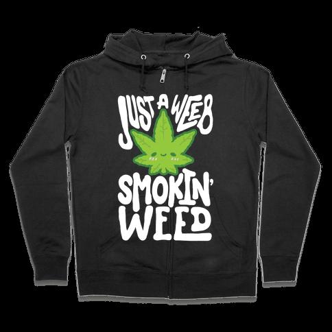 Just A Weeb Smokin' Weed Zip Hoodie