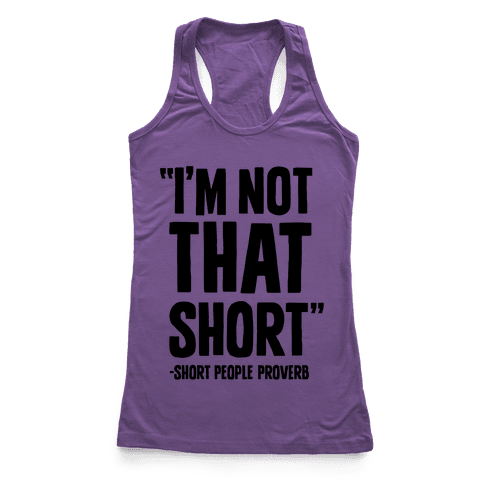 Short People Proverb Racerback Tank Top
