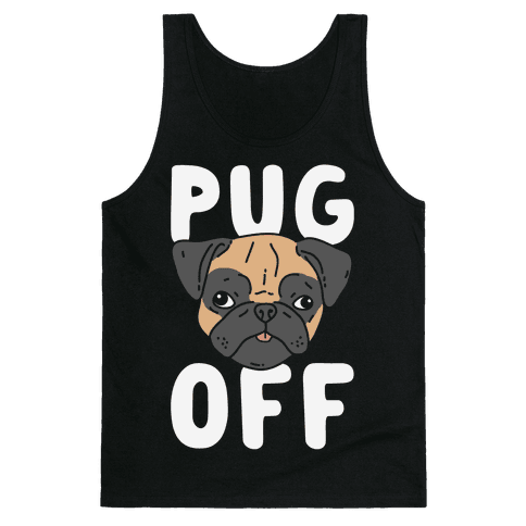 Pug Off Tank Top
