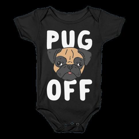 Pug Off Baby Onesy