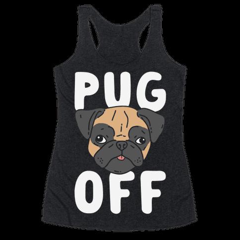 Pug Off Racerback Tank Top