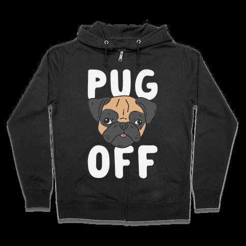 Pug Off Zip Hoodie