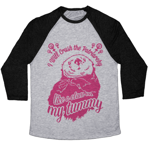 I Will Crush The Patriarchy Like a Clam on my Tummy Baseball Tee