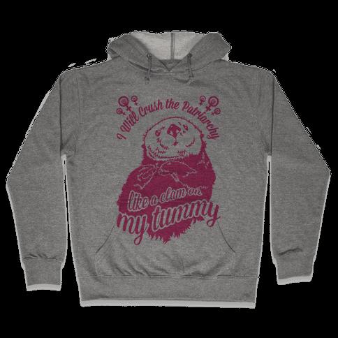 I Will Crush The Patriarchy Like a Clam on my Tummy Hooded Sweatshirt