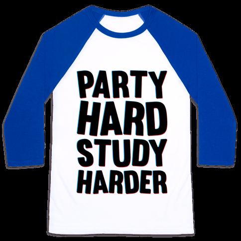 Party Hard Study Harder Baseball Tee