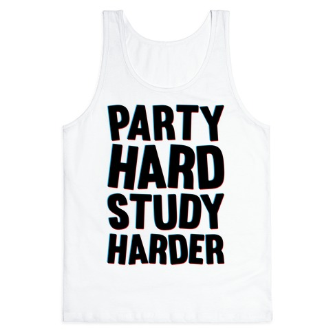 Party Hard Study Harder Tank Top