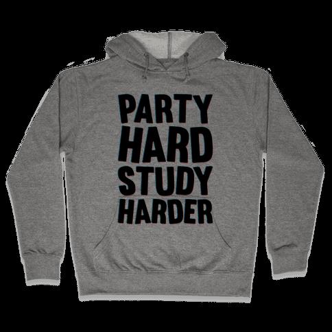 Party Hard Study Harder Hooded Sweatshirt