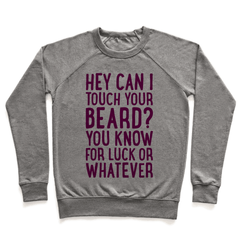 Can I Touch Your Beard? Pullover