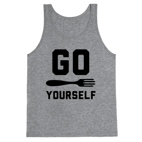 Go Fork Yourself Tank Top