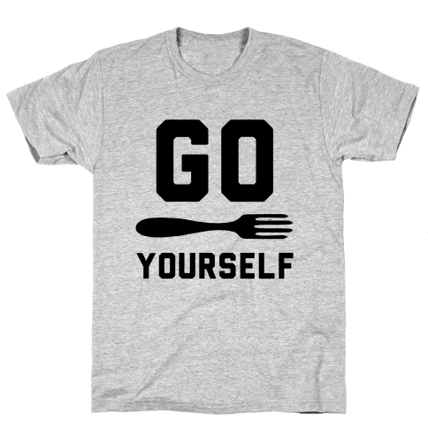 Go Fork Yourself Mens T-Shirt