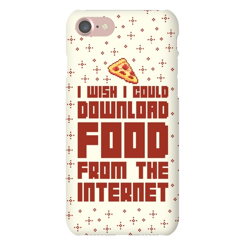 I Wish I Could Download Food From The Internet Phone Case
