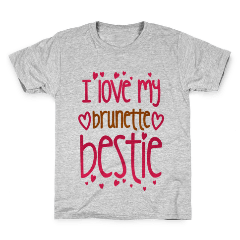 I Love My Brunette Bestie Kids T-Shirt