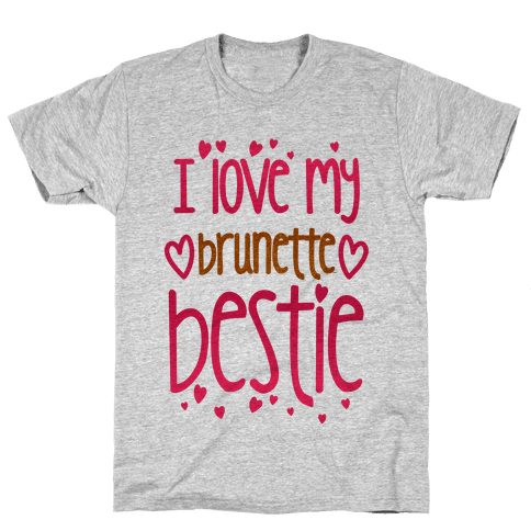 I Love My Brunette Bestie Mens T-Shirt
