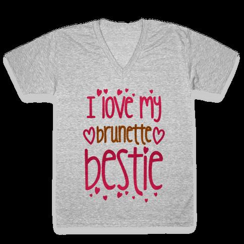I Love My Brunette Bestie V-Neck Tee Shirt