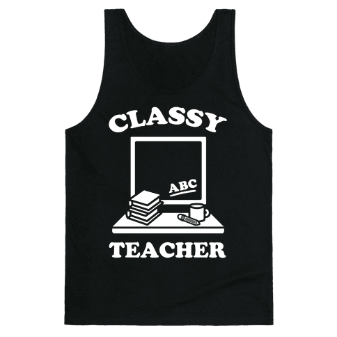 Classy Teacher Tank Top